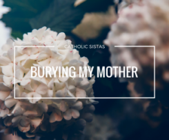 Burying My Mother
