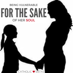 Being Vulnerable for the Sake of Her Soul