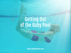 Getting Out of the Baby Pool